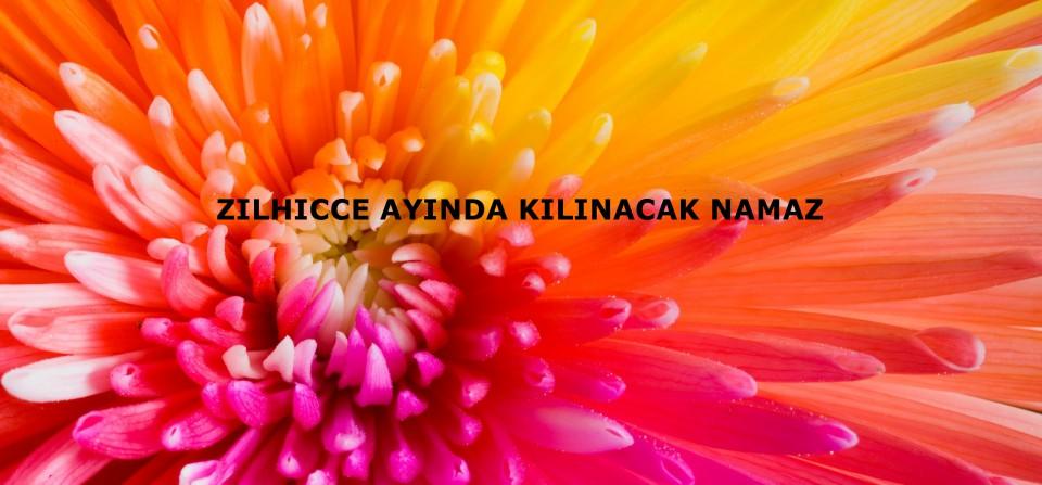 ZILHICCE AYINDA KILINACAK NAMAZ
